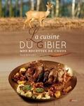 Patrick Beauchet - La cuisine du gibier - Mes recettes de chefs.