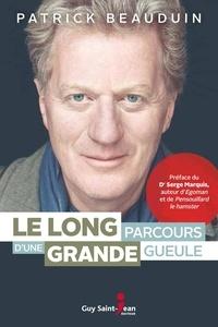 Patrick Beauduin - Le long parcours d'une grande gueule.