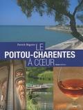Patrick Béguier - Le Poitou-Charentes à coeur.