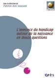 Patrick Ben Soussan - Annonce du handicap autour de la naissance en douze questions. 2 DVD