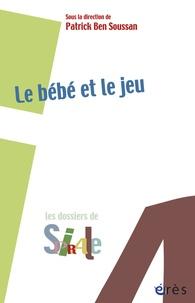 Patrick Ben Soussan - Le bébé et le jeu.