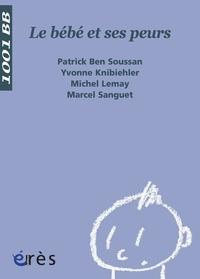Patrick Ben Soussan - Le bébé et ses peurs.