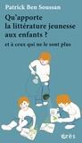 Patrick Ben Soussan - Qu'apporte la littérature jeunesse aux enfants ? - Et à ceux qui ne le sont plus.