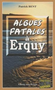 Patrick Bent - Algues fatales à Erquy.