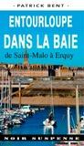 Patrick Bent - Entourloupe dans la baie de Saint Malo à Erquy.