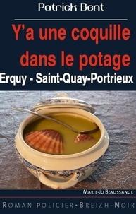Patrick Bent - Y'a une coquille dans le potage - Erguy, Saint-Quay-Portrieux.
