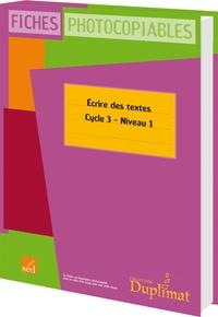Patrick Bérat et Ludivine Oréal - Ecrire des textes Cycle 3 niveau 1 - Fiches photocopiables.