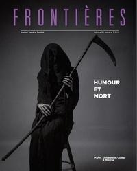 Patrick Bergeron et Diane Laflamme - Frontières  : Frontières. Humour et mort (vol. 30, no. 1,  2018).