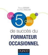 Téléchargements ebooks Les 5 clés de succès du formateur occasionnel par Patrick Bergier, Jean-Roch Houllier en francais