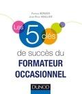 Patrick Bergier et Jean-Roch Houllier - Les 5 clés de succès du formateur occasionnel.