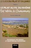 Patrick Berlier - Le Pilat au fil du Rhône. - De Vérin à Chavanay, en passant par Bessey et Saint-Michel-sur-Rhône.