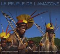 Patrick Bernard et Ken Ung - Le peuple de l'Amazone.