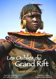 Patrick Bernard - Les oubliés du Grand Rift - Soudan-Ethiopie-Kenya-Tanzanie.
