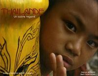 Patrick Bernard - Thailande - Un autre regard.