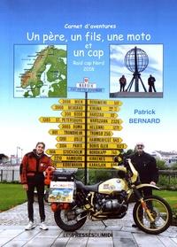 Patrick Bernard - Un père, un fils, une moto et un cap.