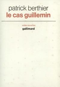 Patrick Berthier - Le cas Guillemin.