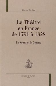 Patrick Berthier - Le théâtre en France de 1791 à 1828 - Le sourd et la muette.