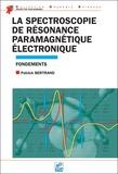Patrick Bertrand - La Spectroscopie de Résonance Paramagnétique Electronique - Fondements.