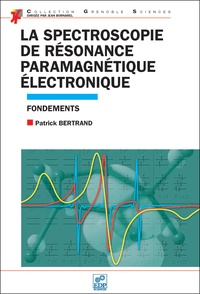 Patrick Bertrand - La Spectroscopie de Résonance Paramagnétique Electronique - Fondements.