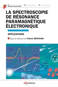 Patrick Bertrand - La spectroscopie de résonance paramagnétique électronique - Applications.