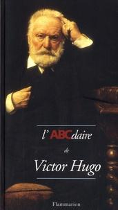 Patrick Besnier - L'ABCdaire de Victor Hugo..