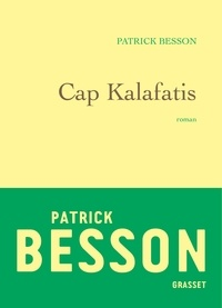 Patrick Besson - Cap Kalafatis.