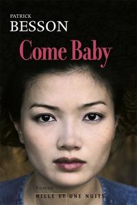 Patrick Besson - Come Baby.