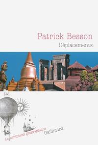 Patrick Besson - Déplacements.