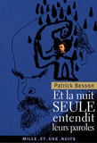 Patrick Besson - Et la nuit seule entendit leurs paroles.