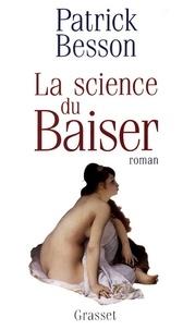 Patrick Besson - La science du baiser.