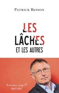 Patrick Besson - Les lâches.