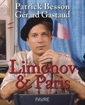 Patrick Besson et Gérard Gastaud - Limonov & Paris.
