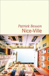 Patrick Besson - Nice-Ville.