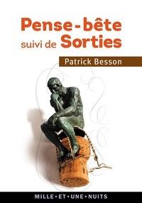 Patrick Besson - Pense-bête suivi de Sorties.