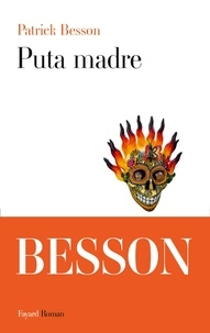 Patrick Besson - Puta madre.