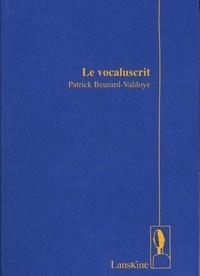 Patrick Beurard-Valdoye - Le vocaluscrit.