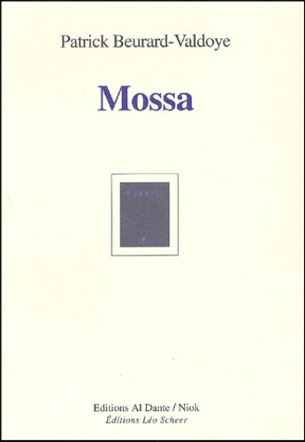 Patrick Beurard-Valdoye - Mossa.