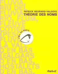 Patrick Beurard-Valdoye - Théorie des noms.