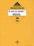 Patrick Beyria et Serge Boëche - A nous le monde ! Sciences CM1 - Fichier de l'élève.