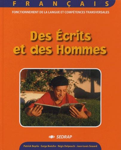 Patrick Beyria et Serge Boëche - Des Ecrits et des Hommes.