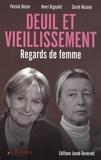 Patrick Bézier et Sarah Nicaise - Deuil et vieillissement - Regards de femme.