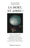 Patrick Bézier et Sarah Nicaise - La mort... et après.