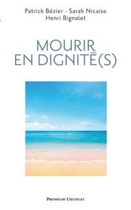 Patrick Bézier et Sarah Nicaise - Mourir en dignité(s).