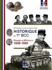 Patrick Binet et Silvère Bastien - Historique du 1er BCC - Hommes et matériels - 1939-1940.
