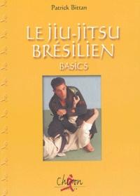 Patrick Bittan - Le jiu-jitsu brésilien - Basics.