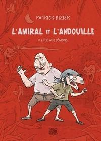 Patrick Bizier - L'Amiral et l'Andouille  : L'Amiral et l'Andouille 2 - L'île aux démons.