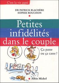 Patrick Blachère et Sophie Rouchon - Petites infidélités dans le couple - Ca passe ou ça casse ?.