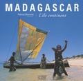 Patrick Blanche - Madagascar - L'île continent.