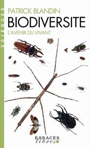 Patrick Blandin - Biodiversité - L'avenir du vivant.
