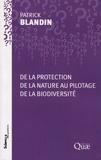 Patrick Blandin - De la protection de la nature au pilotage de la biodiversité.